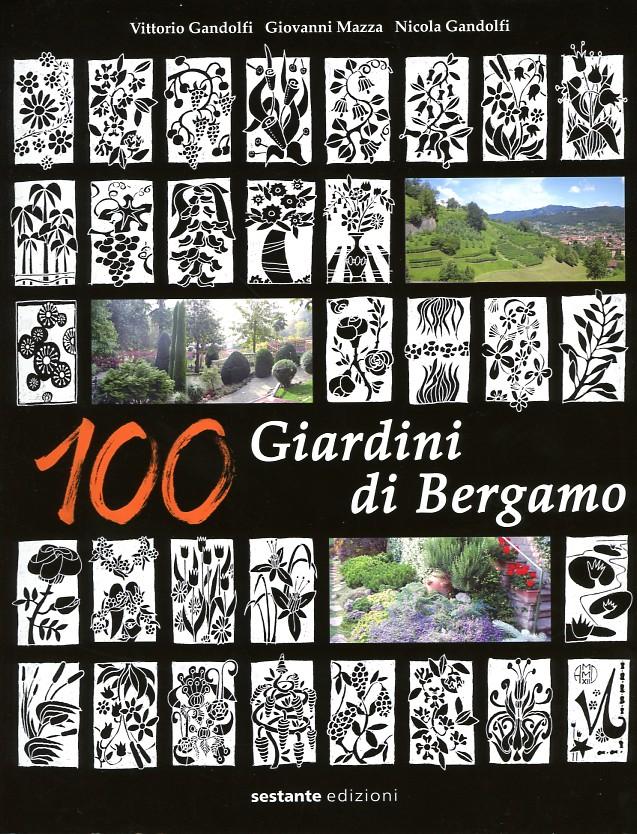 100 giardini di bergamo vittorio gandolfi giovanni mazza - Giardini bergamo ...